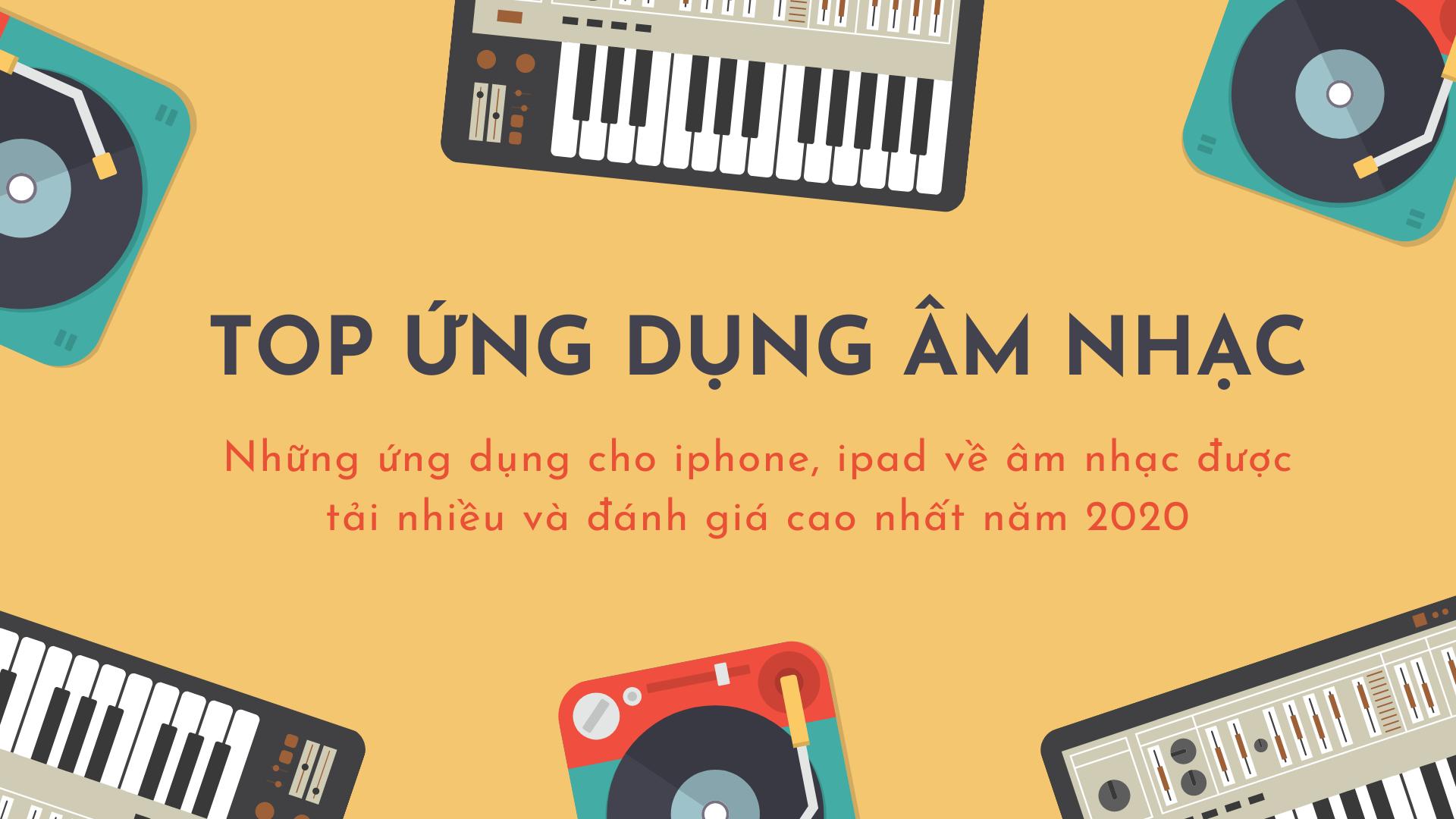 Top ứng dụng Âm nhạc - 2020